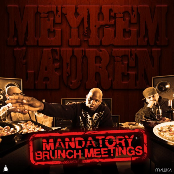 Meyhem-Lauren-Mandatory-Brunch-Meeetings-608x608